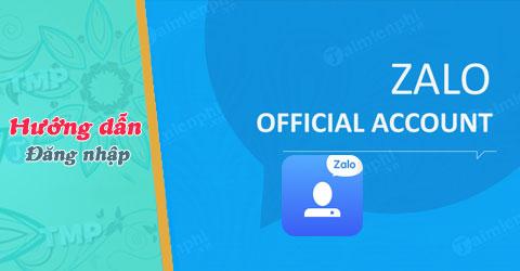 cach dang nhap tai khoan zalo oa admin official account