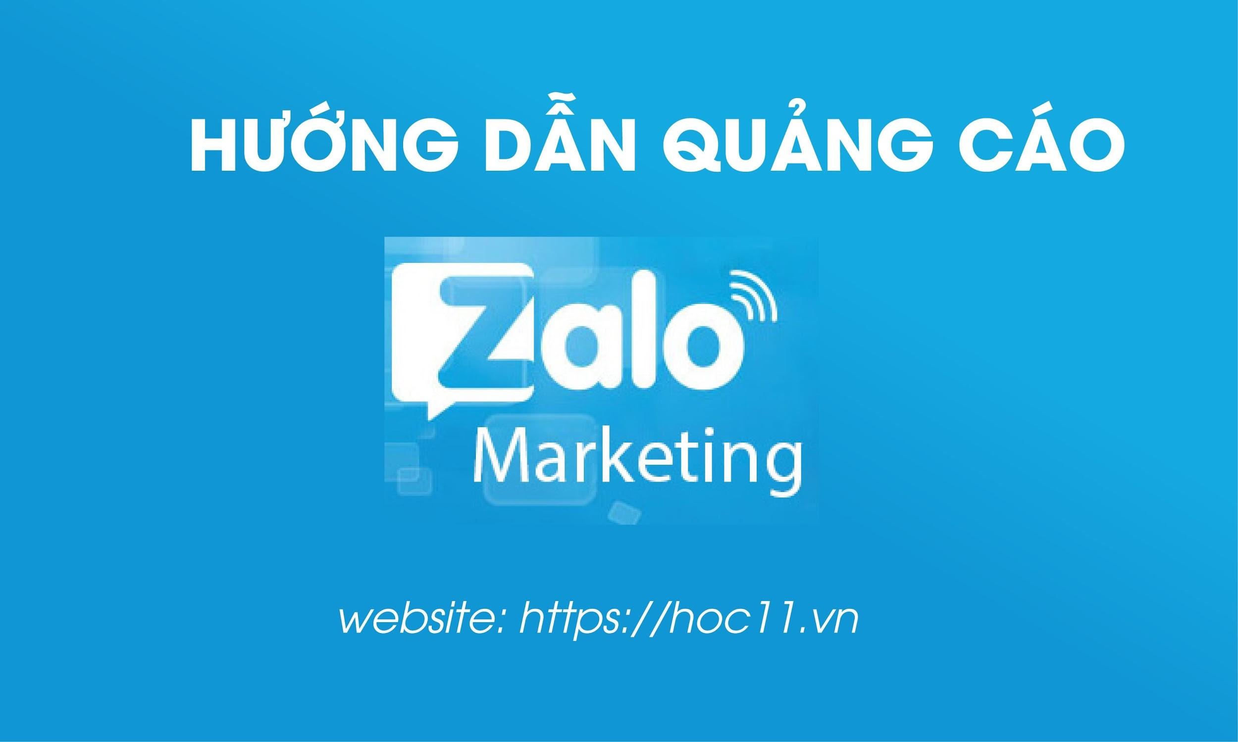Hướng dẫn quảng cáo Zalo【HOC11】nhằm tối ưu quảng cáo