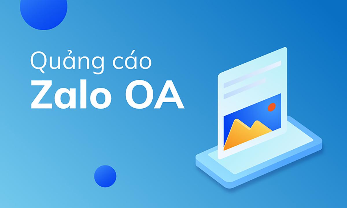 Hướng dẫn tạo quảng cáo Zalo Official Account : Zalo Ads